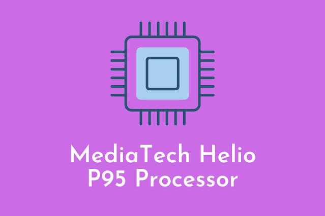 MediaTech Helio P95 Processor