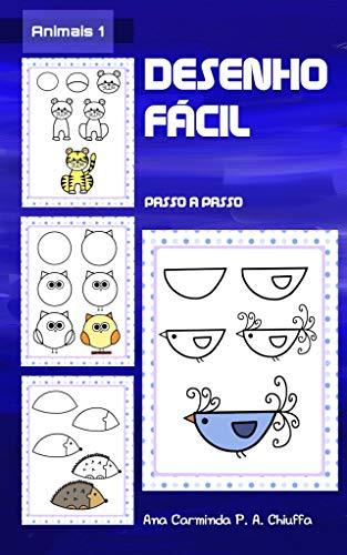 Desenho Fácil - Animais 1 - Ana Carminda  P. A. Chiuffa