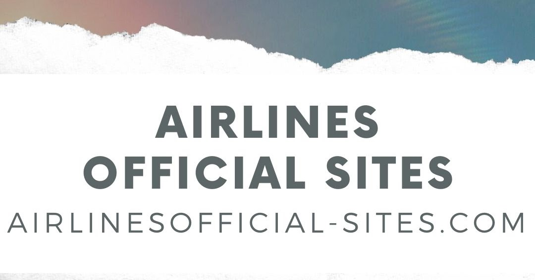 What Airline's Official Site Serves at Its Best for Your Travel Needs?