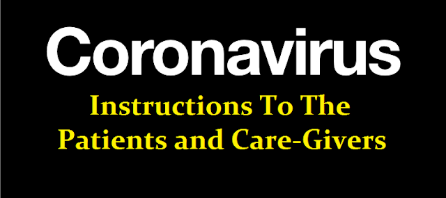 CORONA: PRECAUTIONS- Instructions for the Patients and Care-Givers