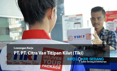 Lowongan Kerja Koordinator Sego 2 PT. Cipta Van Titipan Kilat (Tiki) Cilegon