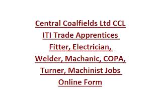 Central Coalfields Ltd CCL ITI Trade Apprentices Fitter, Electrician, Welder, Machanic, COPA, Turner, Machinist Jobs Online Form