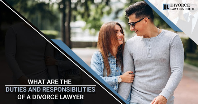 What are the Duties and Responsibilities of a Divorce Lawyer?