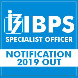 IBPS SO Notification 2019 Out | 1163+ Vacancies
