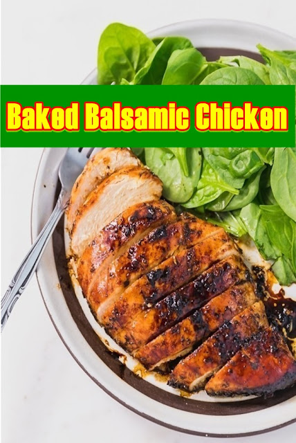 #Baked #Balsamic #Chicken