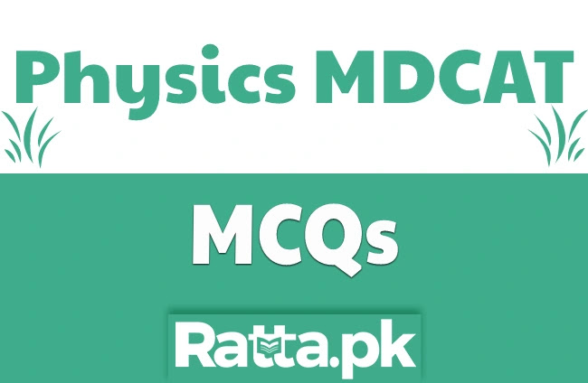 Physics MCQs with Answers for MDCAT Most Important Topics