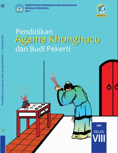Buku Siswa Agama Khonghucu Kurikulum 2013 (K13) Revisi 2017 SMP Kelas 8 Semester 1 dan 2 Download