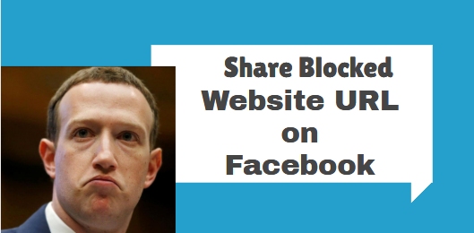 Share Blocked Website URL on Facebook