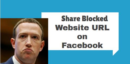 Share Blocked Website URL on Facebook