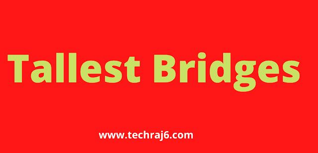 Tallest Bridges