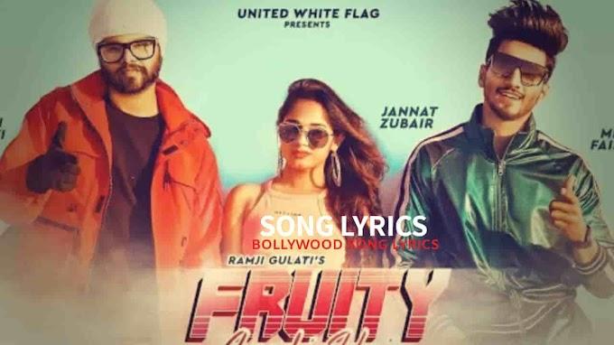 Fruity Lagdi Hai Lyrics - Ramji Gulati Ft. Faisu & Jannat Zubair