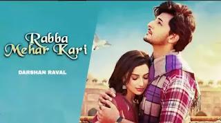 DARSHAN RAVAL - Rabba Mehar Kari Lyrics