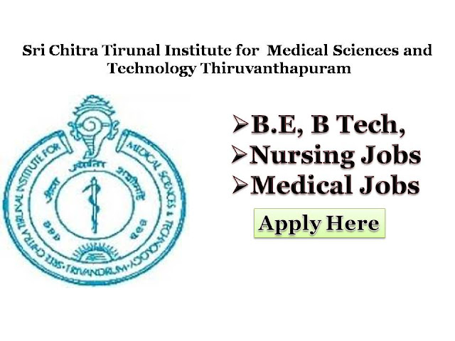 SCTSIMST Staff Nurse, Recruitment 2018 Latest Research Nurse Temporary,Sree Chitra Tirunal Institute for Medical Sciences &technology THIRUVANANTHAPURAM