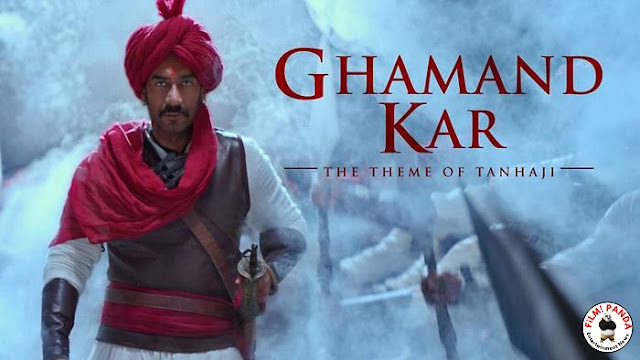 Ghamand Kar Song – Tanhaji: The Unsung Warrior