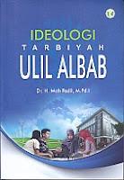 IDEOLOGI TARBIYAH ULIL ALBAB