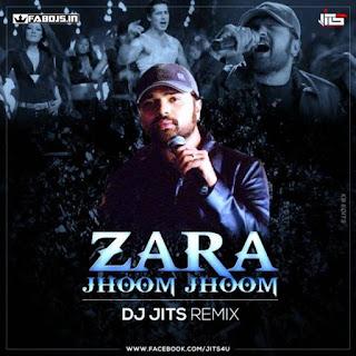 ZARA JHOOM JHOOM REMIX DJ JITS REMIX