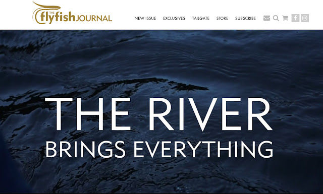 THE FLYFISH JOURNAL - The River Brings Everything