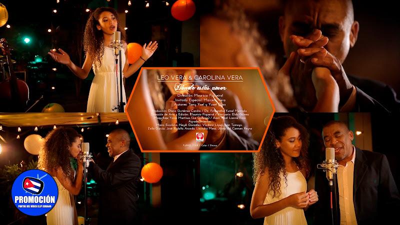 Leo Vera & Carolina Vera - ¨Dónde estás amor¨ - Videoclip - Director: Mauricio Figueiral. Portal Del Vídeo Clip Cubano. Música romántica cubana. Cuba.