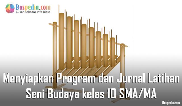 Materi Menyiapkan Program dan Jurnal Latihan Mapel Seni Budaya kelas 10 SMA/MA