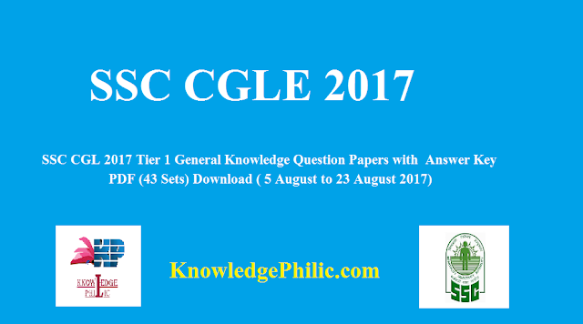 SSC CGL 2017 Tier 1 General Knowledge Question Papers with  Answer Key PDF (43 Sets) Download ( 5 August to 23 August 2017)