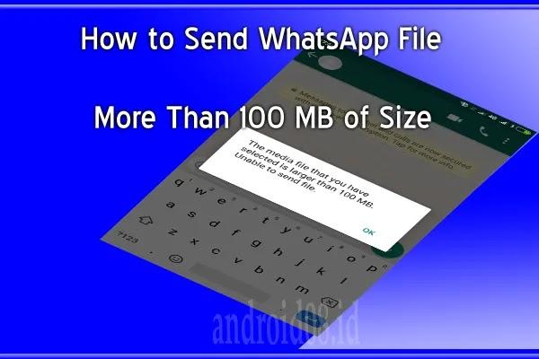 Trik Kirim File Berukuran Besar Melalui WhatsApp atau Email