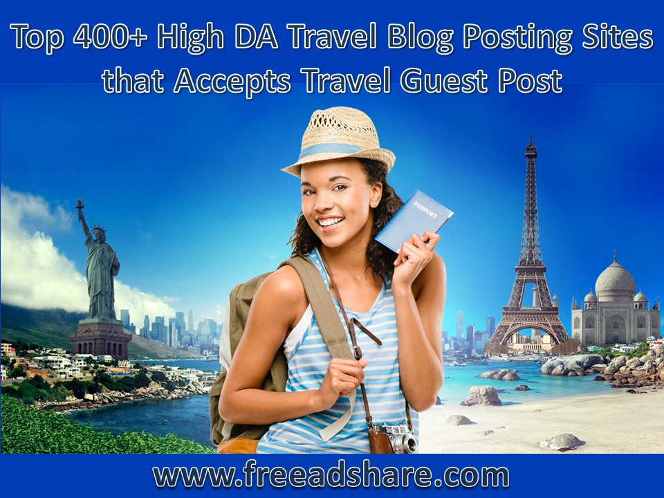 Top 400+ High DA Travel Blog Posting Sites that Accepts Travel Guest