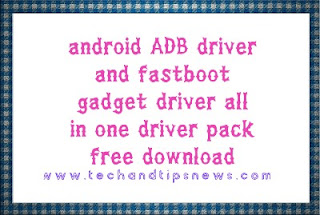 android adb driver setup and fastboot gadget driver all in one driver pack  free download