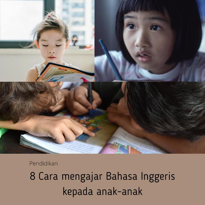 8 Cara mengajar Bahasa Inggeris kepada anak-anak