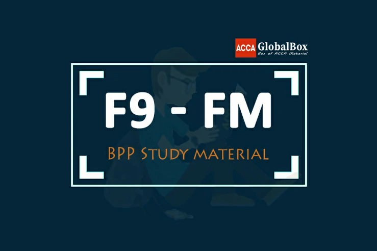 F9 - Financial Management (FM) | B P P Study Material, ACCAGlobalBox and by ACCA GLOBAL BOX and by ACCA juke Box, ACCAJUKEBOX, ACCA Jukebox, ACCA Globalbox