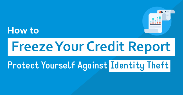 How to Freeze Credit Report To Protect Yourself Against Identity Theft