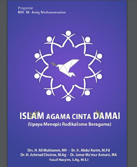 Buku Islam Agama Cinta Damai Upaya Menepis Radikalisme Beragama (Download PDF Gratis !!!!)