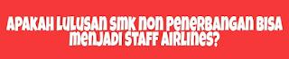https://sekolahpenerbanganindonesia.com/apakah-lulusan-smk-non-penerbangan-bisa-menjadi-staff-airlines.html