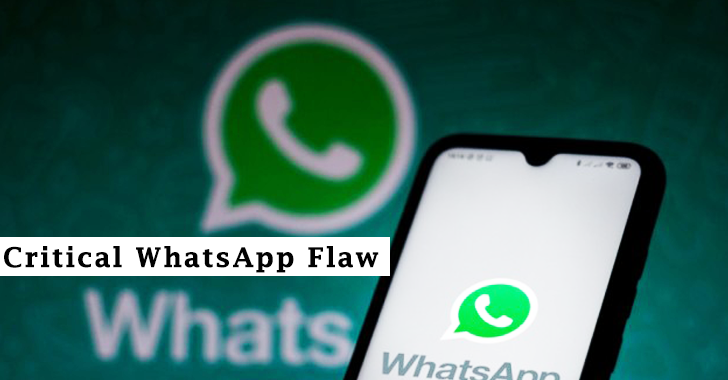 Critical WhatsApp Flaw