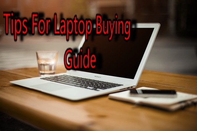 Tips For Laptop Buying Guide