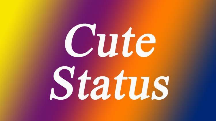 Cute Status