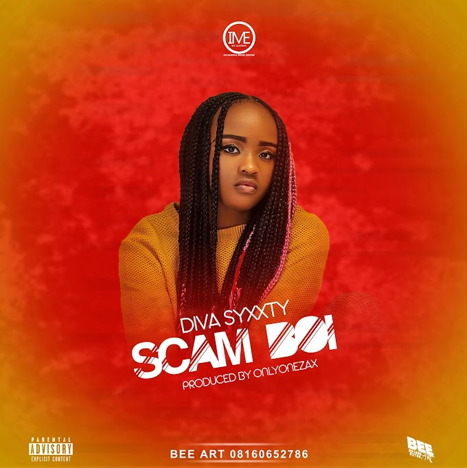 AUDIO DOWNLOAD: Diva Syxxty - Scam Boi (Prod. BY Onlyonezax)