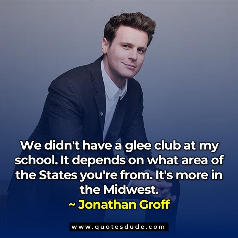 Amazing Quotes By Jonathan Groff