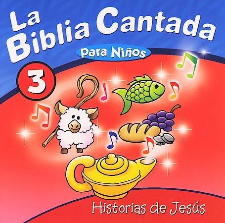La Biblia Cantada Para Niños-Vol 3-Historias De Jesús-