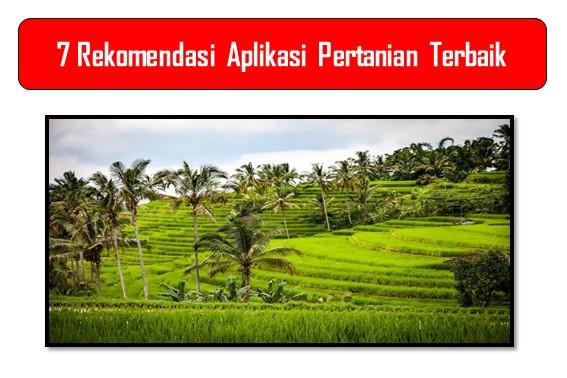 7 Rekomendasi Aplikasi Pertanian Terbaik