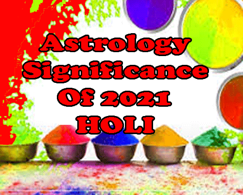 all about Astrology significance of 2021 Holi