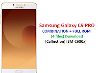 Samsung Galaxy C9 PRO (SM-C900x) COMBINATION + FULL ROM
