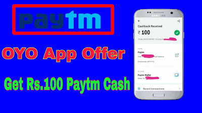 OYO App :- New Offer Get Rs.100 Free Paytm Cash For All User February 2019