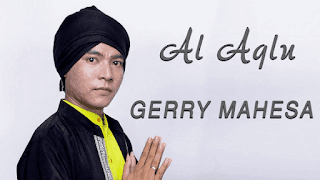 Lirik Lagu Al Aqlu - Gerry Mahesa