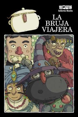LIBRO - La Bruja Viajera (Selento Books - 5 marzo 2019) Literatura Infantil y Juvenil | A partir de 8 años PORTADA