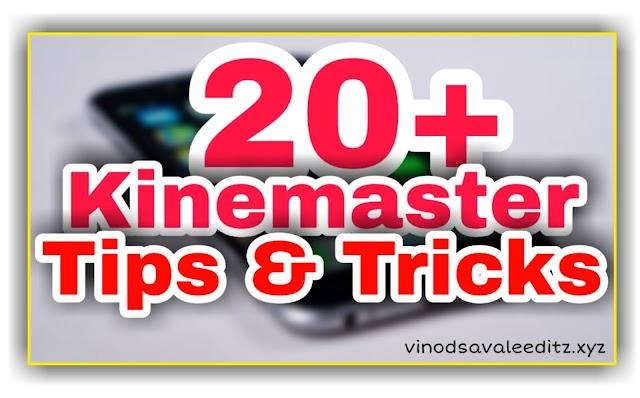 20+ Kinemaster Tips & Tricks