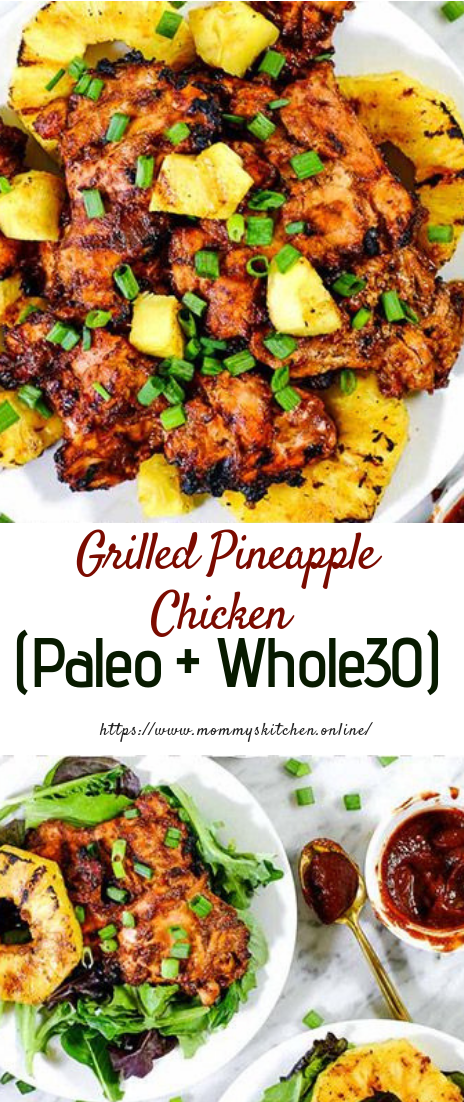 Grilled Pineapple Chicken (Paleo + Whole30) #dinner #easy