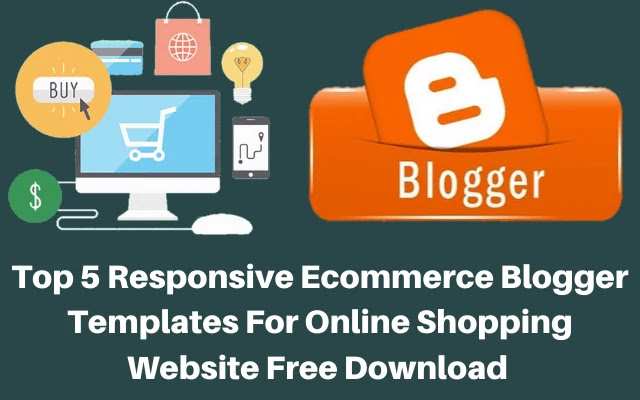 top 5 responsive ecommerce blogger template, blogger ecommerce template, ecommerce responsive blogger template free download
