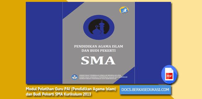 Modul Pelatihan Guru PAI (Pendidikan Agama Islam) dan Budi Pekerti SMA Kurikulum 2013