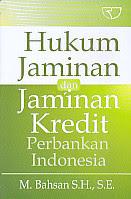 Hukum Jaminan dan Jaminan Kredit Perbankan Indonesia