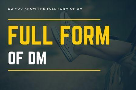 Full Form of DM? All you need to know